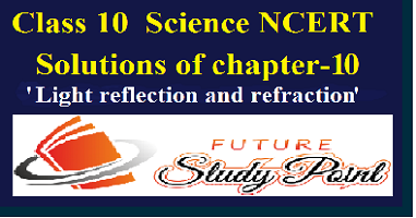class 10 reflection and refraction