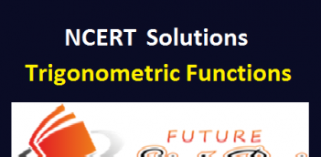 NCERT Solutions of class 11 maths chapter 3 -Trigonometric Functions