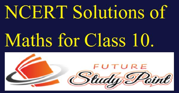 NCERT Solutions of maths for class 10