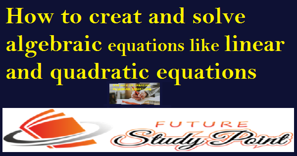 How to creat linear and quadratic equations