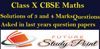 Class X CBSE Maths Solutions of 3 and 4 Marks Questions Asked in Last Years Exam-l.