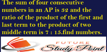 The sum of four consecutive numbers in an AP is 32 and the ratio of the product of the first and last term to the product of two middle term is 7 : 15.find numbers.