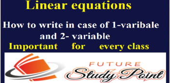 How to Write a Linear Equation in One Variable and Two Variable?