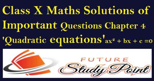 Quadratic equation important questions