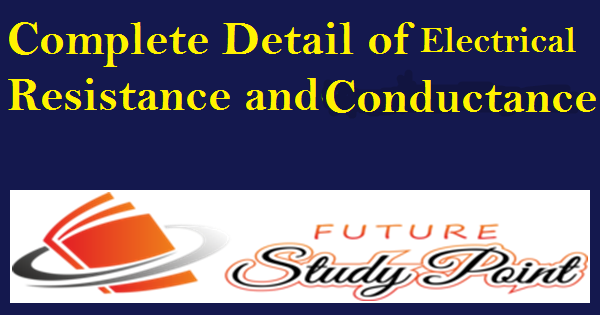 complete detail of resistance and conductance