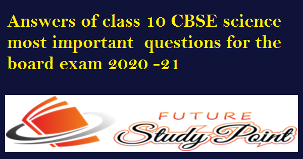most important question science class 10