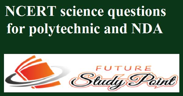 NCERT for NDA and polytechnic