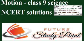 NCERT solutions of Class 9 science chapter 8 -Motion