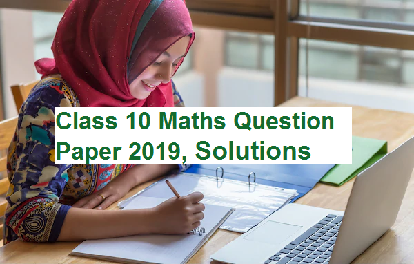2019 maths question paper solutions