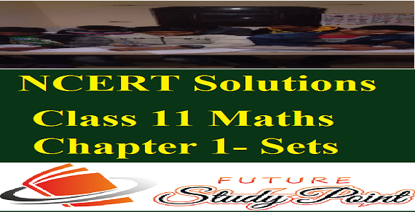 Class 11 Maths NCERT Solutions of the Chapter 1-Sets- PDF ...