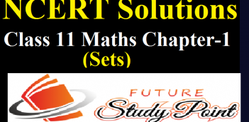 Class 11 Maths NCERT Solutions of the Chapter 1-Sets- PDF
