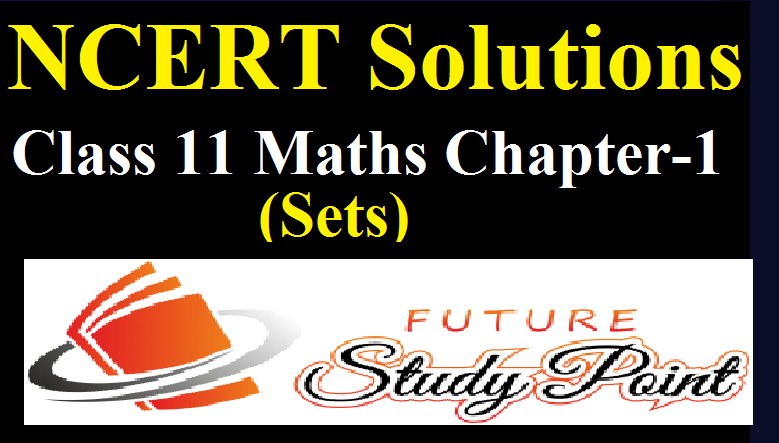 NCERT solutions of the class 10 maths chapter 1-sets