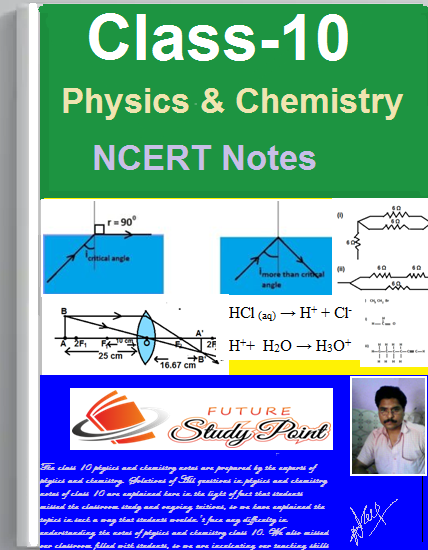 class 10 science notes of physics and chemistry