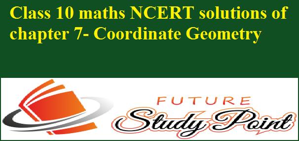 class 10 maths ncert solutions chapter 7 ncert solutions
