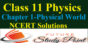 Class 11 Physics NCERT solutions of Chapter 1- Physical World