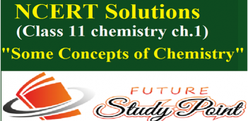 Class 11 Chemistry NCERT Solutions of Chapter 1-Some basic concepts of chemistry