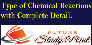 Type of Chemical Reactions with Complete detail