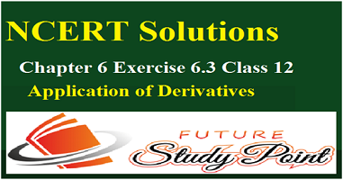 application of differentiation ex 6.3