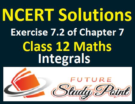 Exercise 7.2 class 12 maths-Integrals