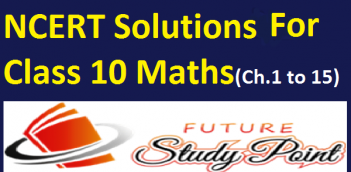 NCERT Solutions of all chapters of Maths for Class 10 from Chapters 1 to 15