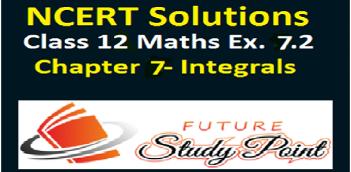 Class 12 maths NCERT Solutions Exercise 7.1 of Chapter 7-Integrals