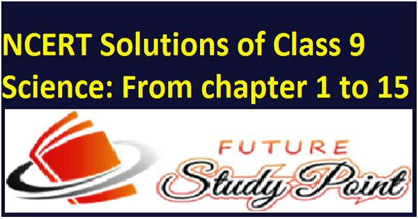 NCERT Solutions for class 9 science