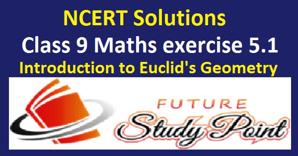 Class 9 maths exercise 5.1