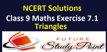 NCERT Solutions of class 9 Maths exercise 7.1 of chapter 7- Triangles