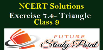 NCERT Solutions Class 9 Exercise 7.4 of chapter 7-Triangles
