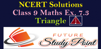 NCERT Solutions of Class 9 maths exercise 7.3 of chapter 7- Triangles