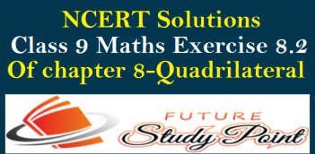 NCERT Solutions Class 9 Maths Exercise 8.2 of chapter 8-Quadrilateral