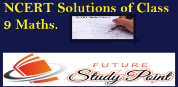 NCERT Solutions of Class 9 Maths : from chapter 1 to 15