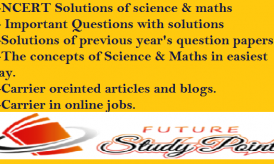 Study notes of Maths and Science NCERT and CBSE from class 9 to 12