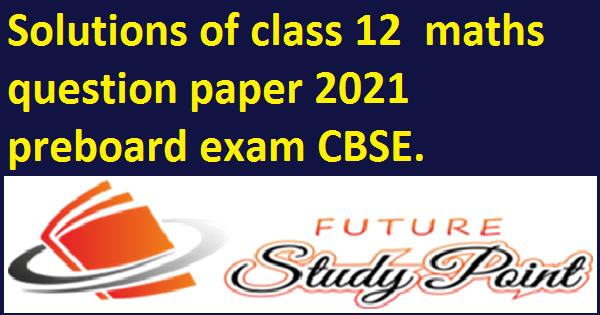 cbse preboard maths class 12