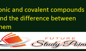 Ionic and covalent compounds and the difference between them