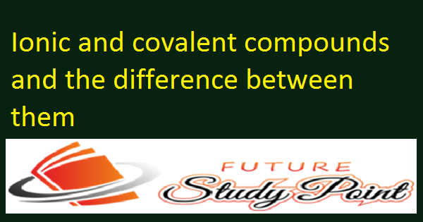 covalent and ionic compounds