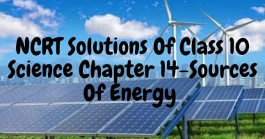 Chapter 14-Sources of energy