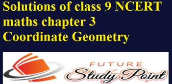 Solutions of class 9 NCERT maths chapter 3 Coordinate Geometry