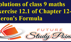 Solutions of class 9 maths exercise 12.1 of Chapter 12-Heron's Formula