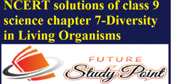 NCERT solutions of class 9 science chapter 7-Diversity in Living Organisms