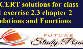 NCERT solutions for class 11 exercise 2.3 chapter 2 Relations and Functions