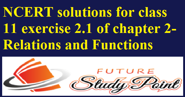 Relations and functions class 11