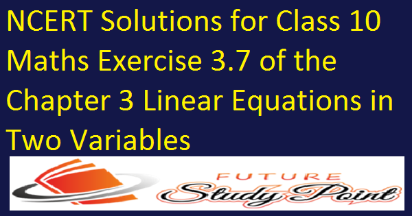 linear equations in two variables ex 3.7