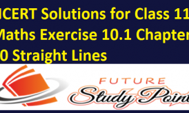 NCERT Solutions for Class 11 Maths Exercise 10.1 Chapter 10 Straight Lines