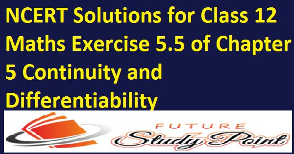 class 12 maths exercise 5.5