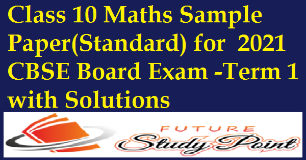 class 10 maths sample paper 2021 term 1 cbse board